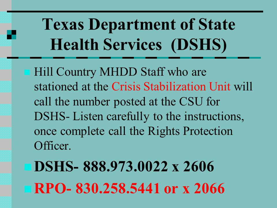 Texas Department of State Health Services (DSHS) Hill Country MHDD Staff who are stationed at the Crisis Stabilization Unit will call the number poste
