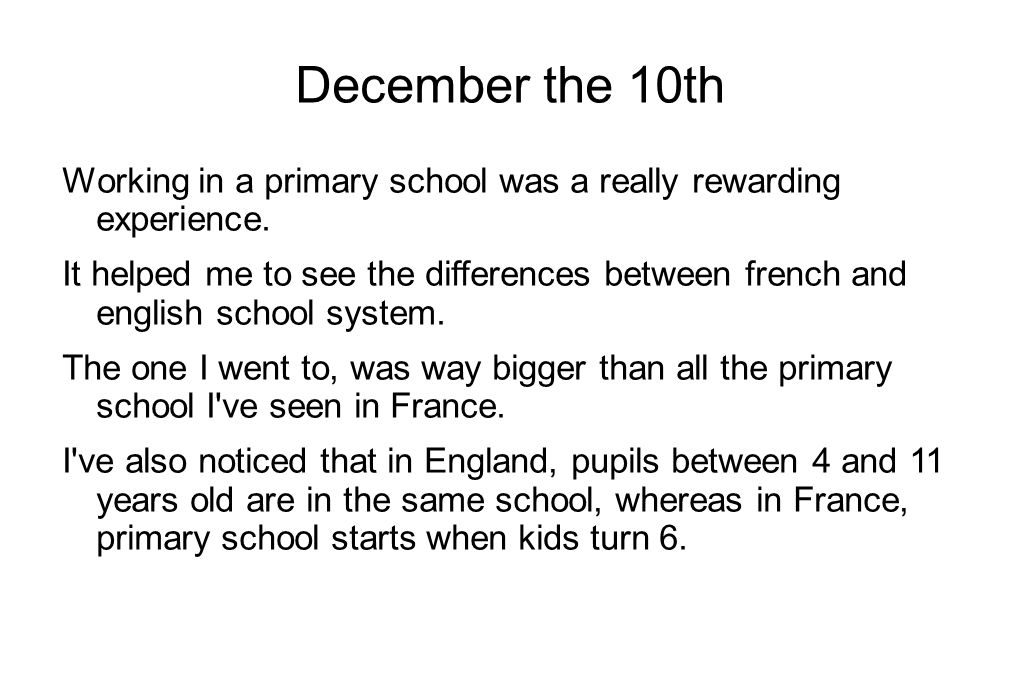 December the 10th Working in a primary school was a really rewarding experience.