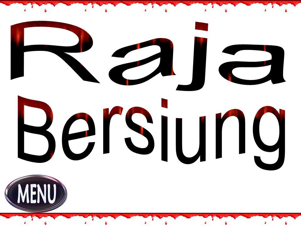 Raja Bersiung escaped into the jungle Raja Bersiung killed many people to taste blood Raja Bersiung was hungry