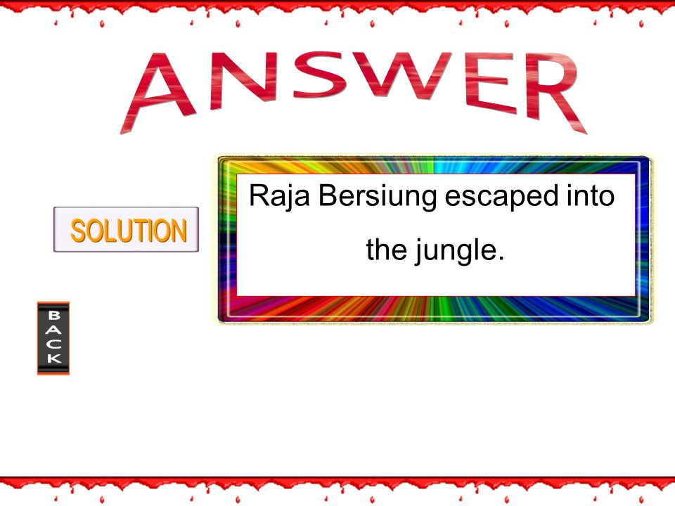 Raja Bersiung killed many people to taste blood