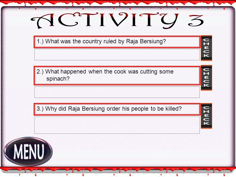 Raja Bersiung escaped into the jungle.
