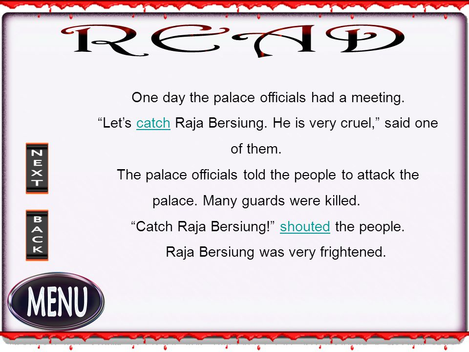 One day the palace officials had a meeting. Let's catch Raja Bersiung.