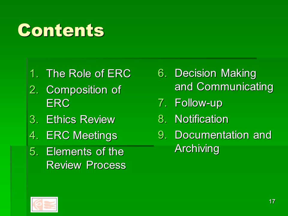 16 Genesis  Based on the FMC operational guidelines  Draft reviewed at National Conference Responding to emerging ethical issues… Nov-Dec 2006  Circulated to Colleges, Associations and Editors of medical journals  Two FERCSL workshops June 2007  Feedback incorporated in the final draft