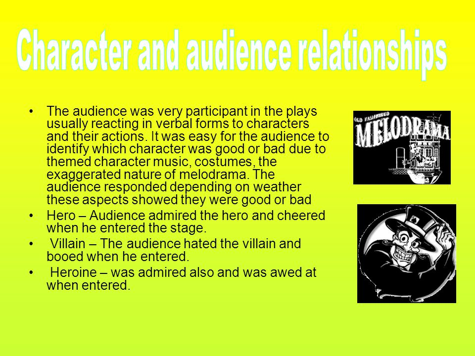 The audience was very participant in the plays usually reacting in verbal forms to characters and their actions. It was easy for the audience to ident
