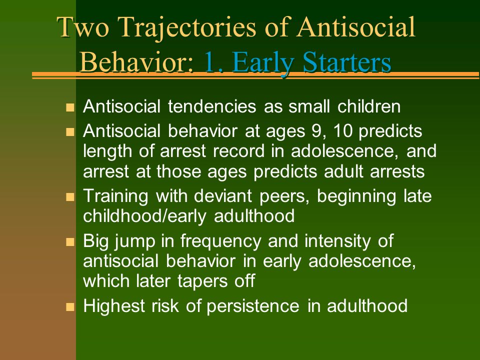 Two Trajectories of Antisocial Behavior: 1.