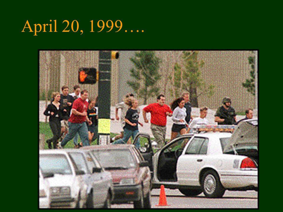 April 20, 1999….