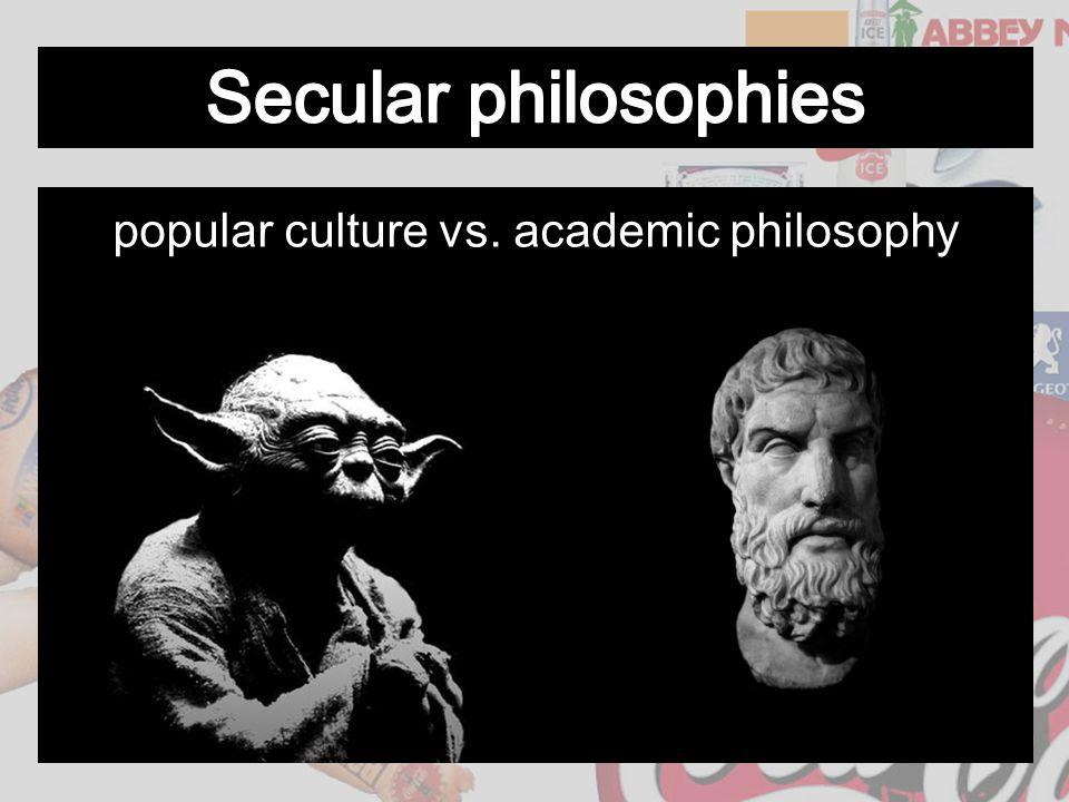 popular culture vs. academic philosophy