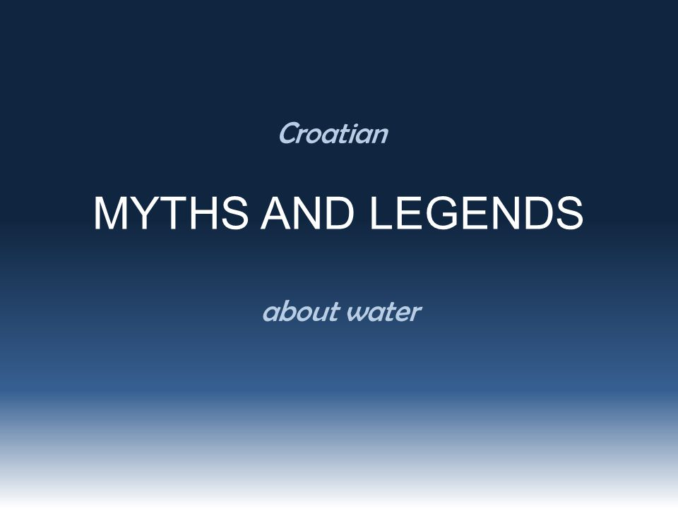 MYTHS AND LEGENDS Croatian about water