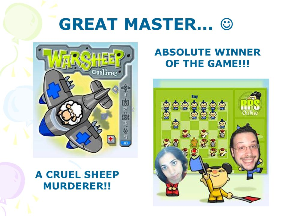 GREAT MASTER... ABSOLUTE WINNER OF THE GAME!!! A CRUEL SHEEP MURDERER!!