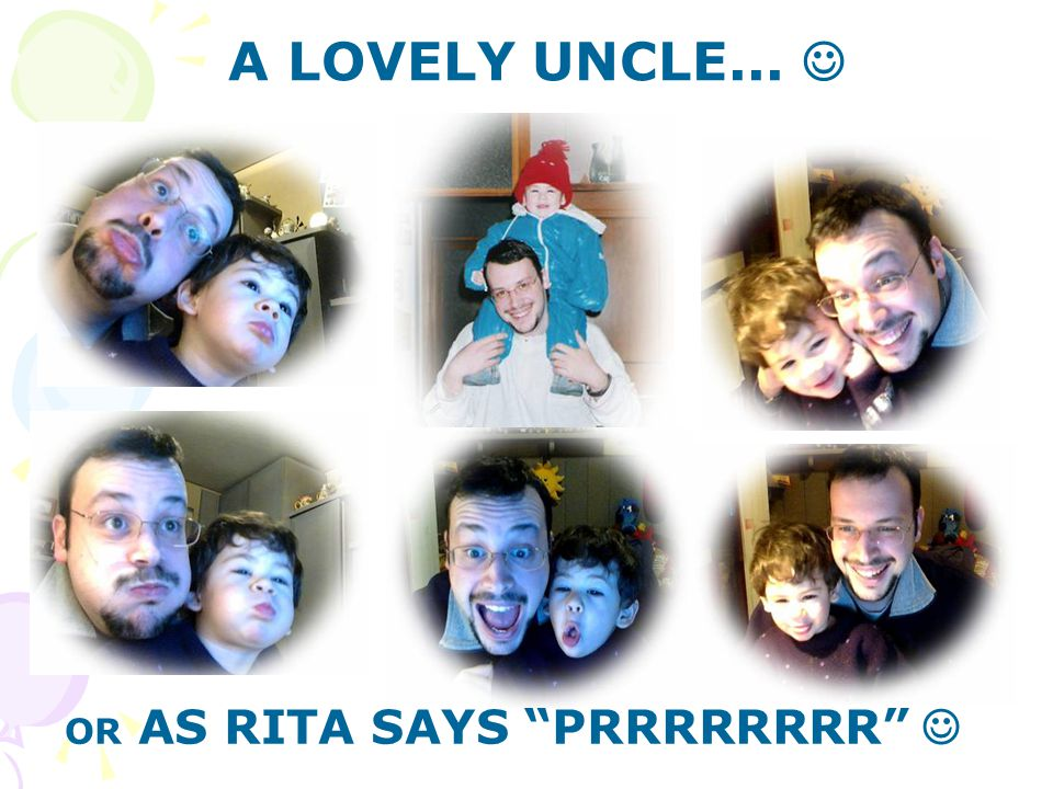 A LOVELY UNCLE... OR AS RITA SAYS PRRRRRRRR