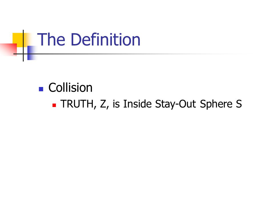 The Definition Collision TRUTH, Z, is Inside Stay-Out Sphere S