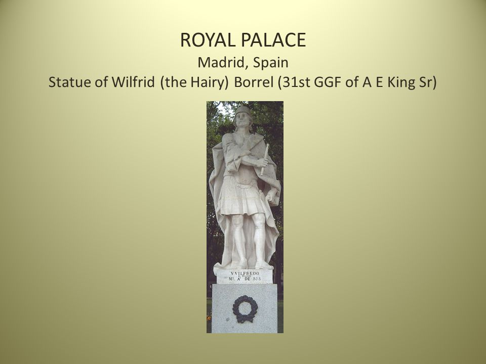 ROYAL PALACE Madrid, Spain Statue of Wilfrid (the Hairy) Borrel (31st GGF of A E King Sr)