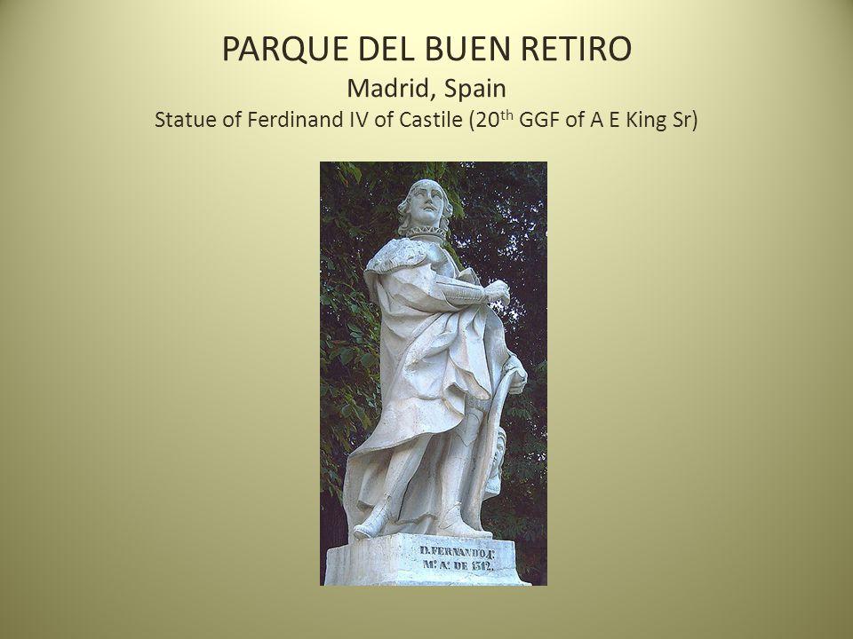 PARQUE DEL BUEN RETIRO Madrid, Spain Statue of Ferdinand IV of Castile (20 th GGF of A E King Sr)