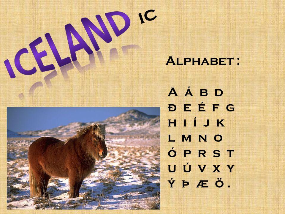 ic Alphabet : A á b d ð e é f g h i í j k l m n o ó p r s t u ú v x y ý þ æ ö.