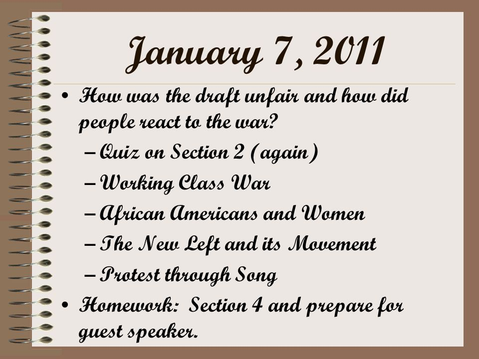 January 7, 2011 How was the draft unfair and how did people react to the war.