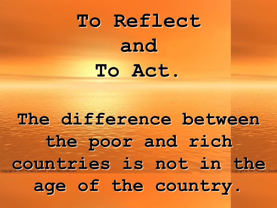 To Reflect andTo Act.