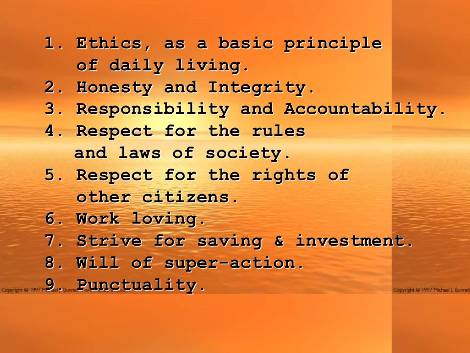 1. Ethics, as a basic principle of daily living. 2.