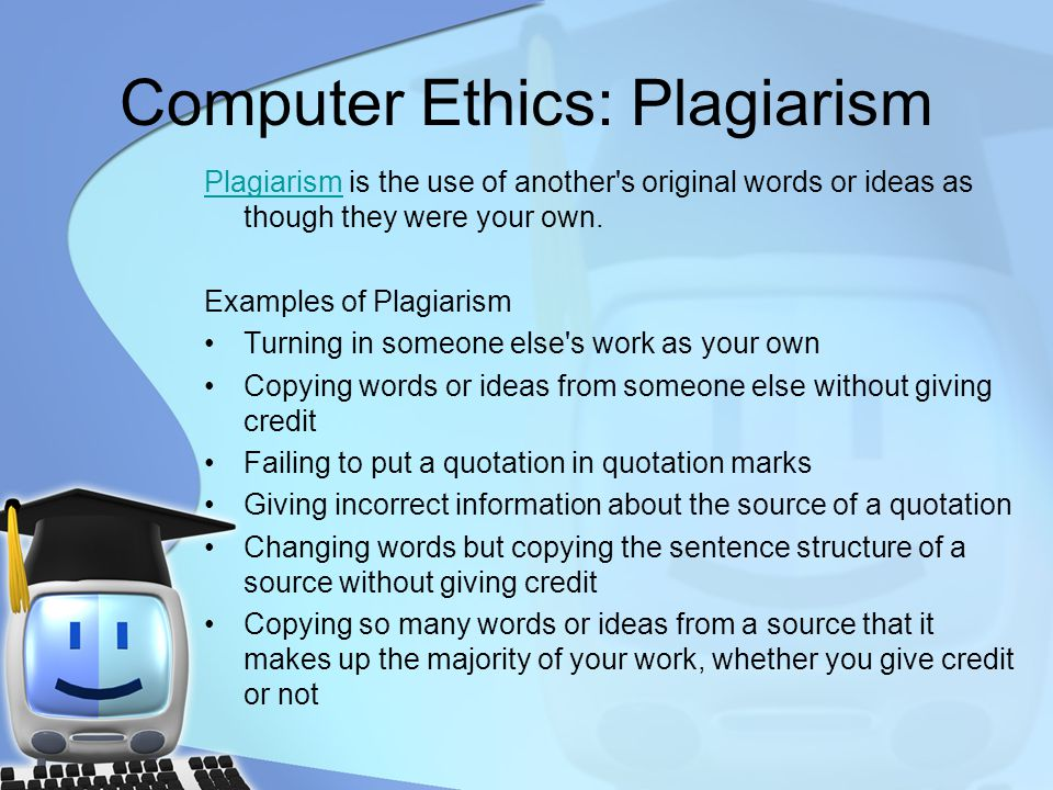 PlagiarismPlagiarism is the use of another's original words or ideas as though they were your own. Examples of Plagiarism Turning in someone else's wo