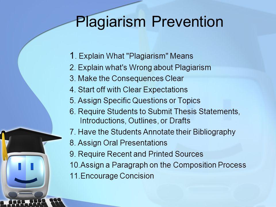 Plagiarism Prevention 1. Explain What