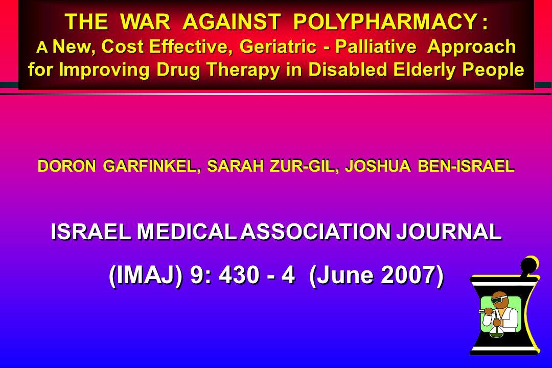 DORON GARFINKEL, SARAH ZUR-GIL, JOSHUA BEN-ISRAEL ISRAEL MEDICAL ASSOCIATION JOURNAL (IMAJ) 9: 430 - 4 (June 2007) ISRAEL MEDICAL ASSOCIATION JOURNAL