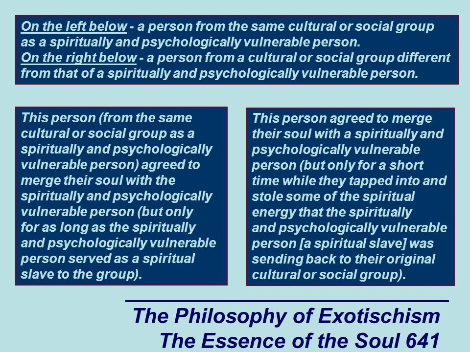 The Philosophy of Exotischism The Essence of the Soul 641 This person agreed to merge their soul with a spiritually and psychologically vulnerable per
