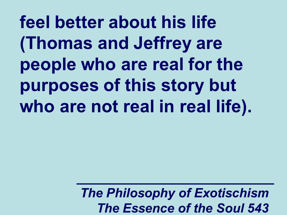 The Philosophy of Exotischism The Essence of the Soul 594 to me.