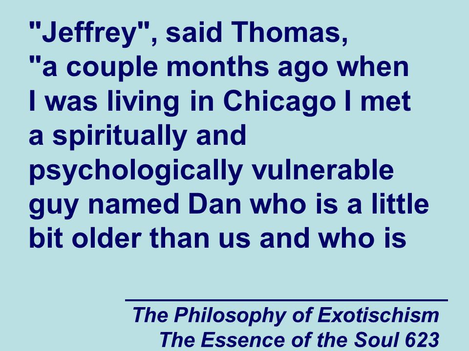 The Philosophy of Exotischism The Essence of the Soul 623