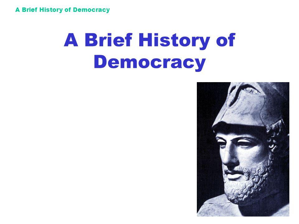 A Brief History of Democracy