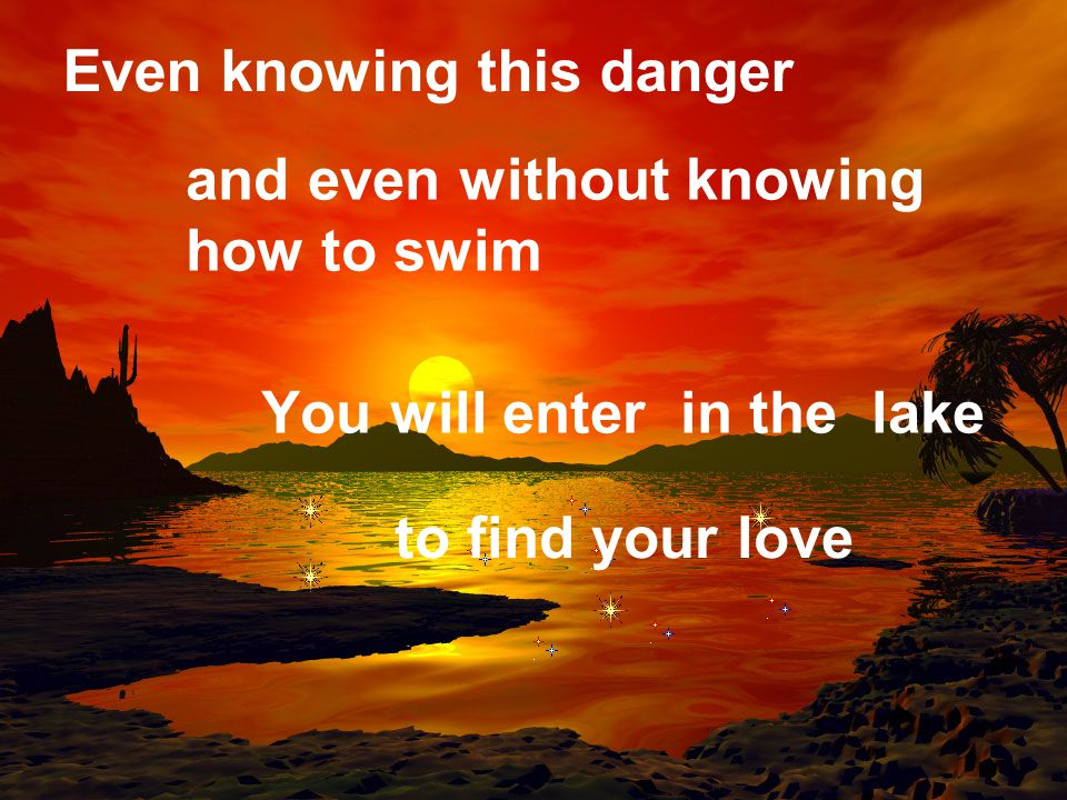 The gentle small waves will hide dangers They will lie to you, because the lake is anyway