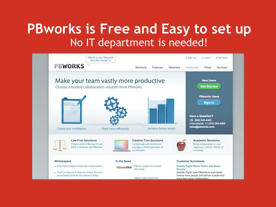 PBworks is Free and Easy to set up No IT department is needed!