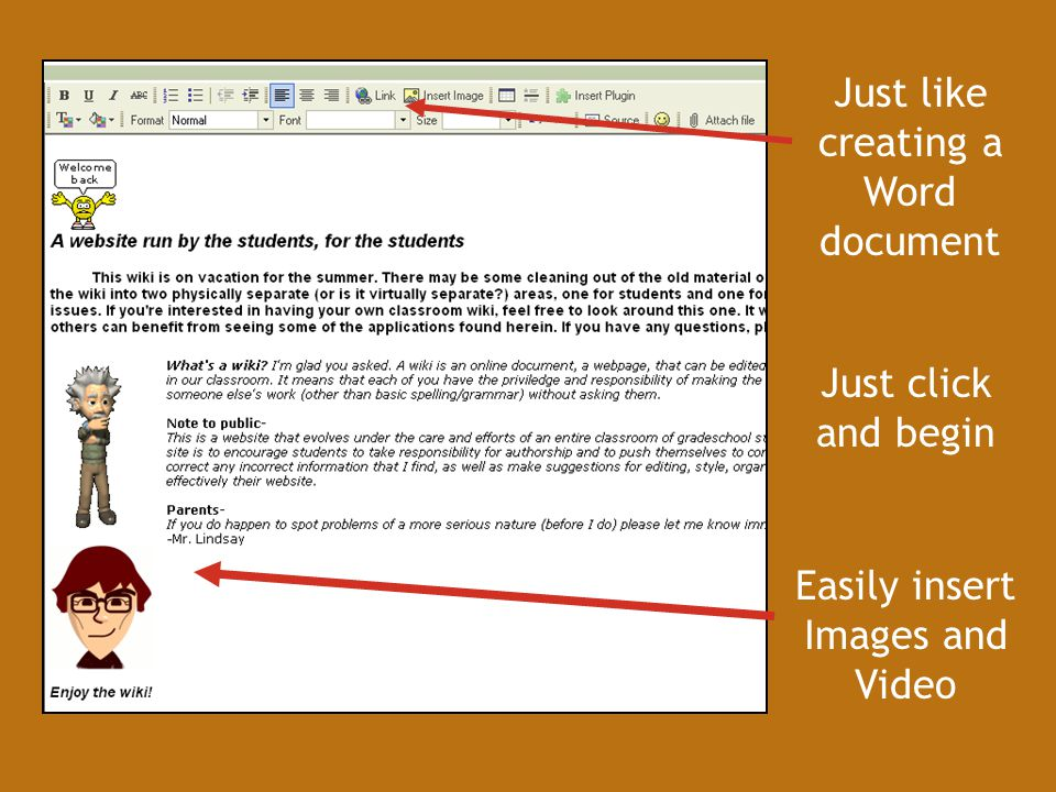 Just like creating a Word document Easily insert Images and Video Just click and begin
