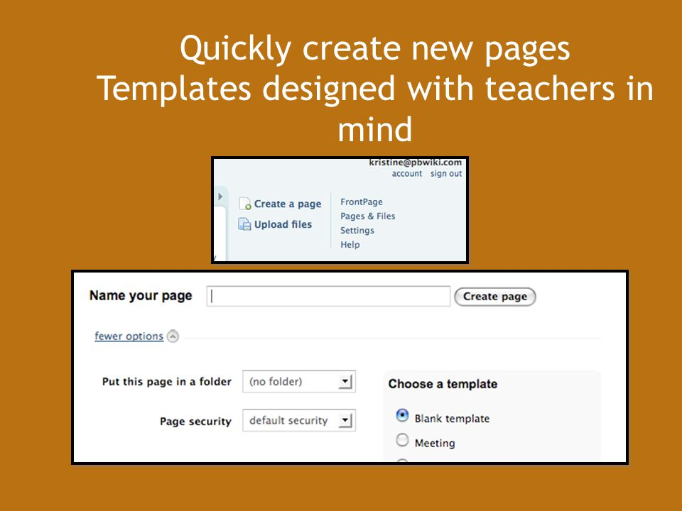 Quickly create new pages Templates designed with teachers in mind