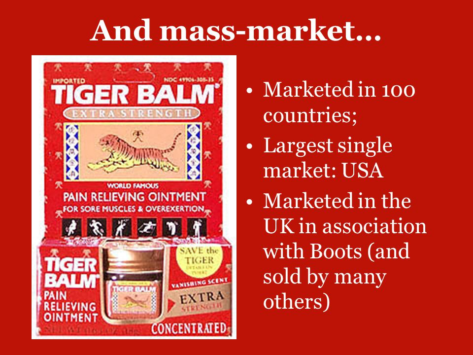 And mass-market… Marketed in 100 countries; Largest single market: USA Marketed in the UK in association with Boots (and sold by many others)