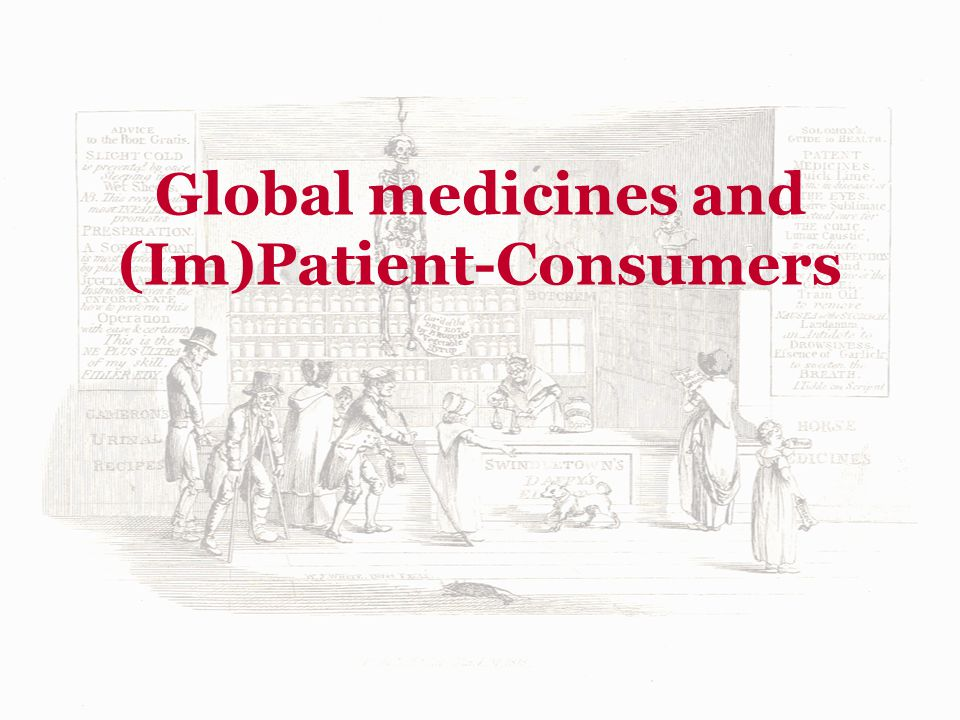 Global medicines and (Im)Patient-Consumers