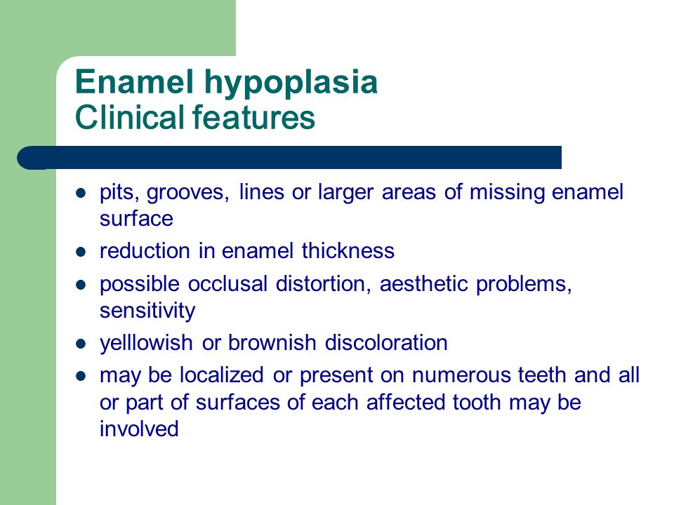Enamel hypoplasia and hypomineralisation Distribution Permanent teeth First molars-occlusal 1/3 Central incisors and mandibular lateral incisors -inci