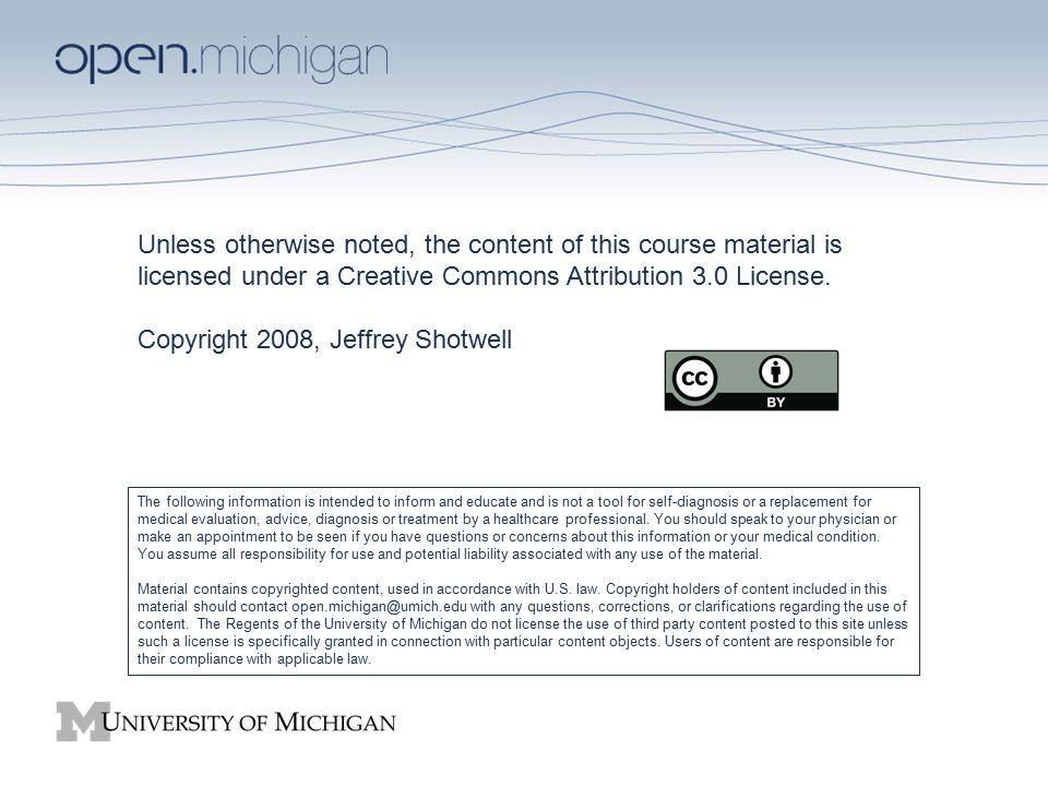 Unless otherwise noted, the content of this course material is licensed under a Creative Commons Attribution 3.0 License. Copyright 2008, Jeffrey Shot