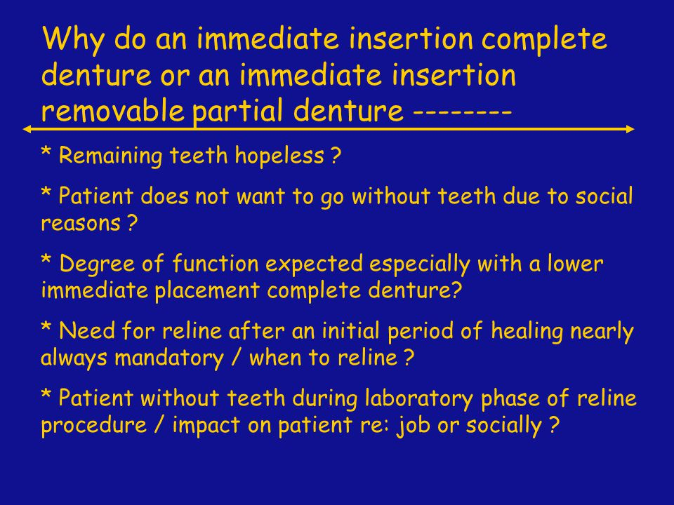 An example of a patient who is in for the 24 hour recall after placement of an immediate insertion temporary denture.