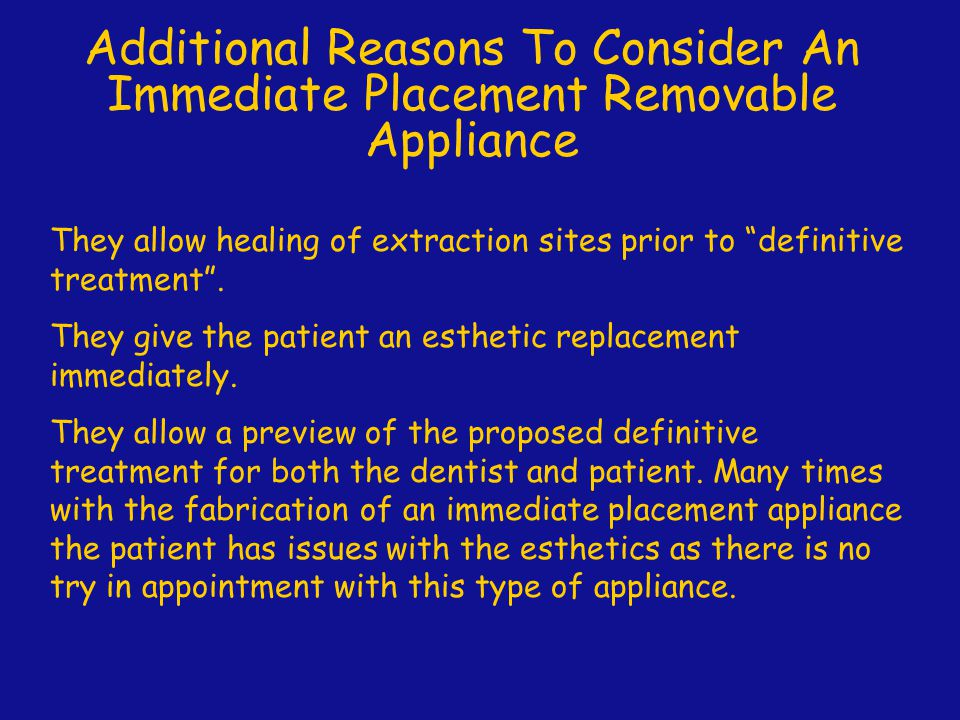 """Additional Reasons To Consider An Immediate Placement Removable Appliance They allow healing of extraction sites prior to """"definitive treatment"""". They"""