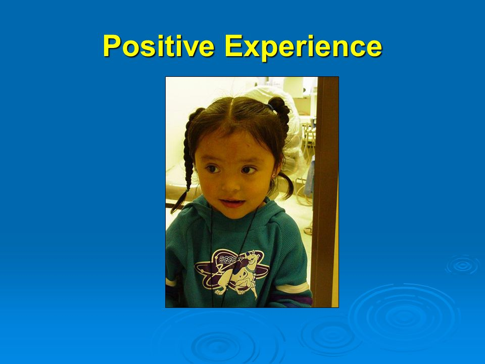 Positive Experience