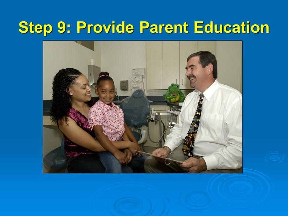 Step 9: Provide Parent Education