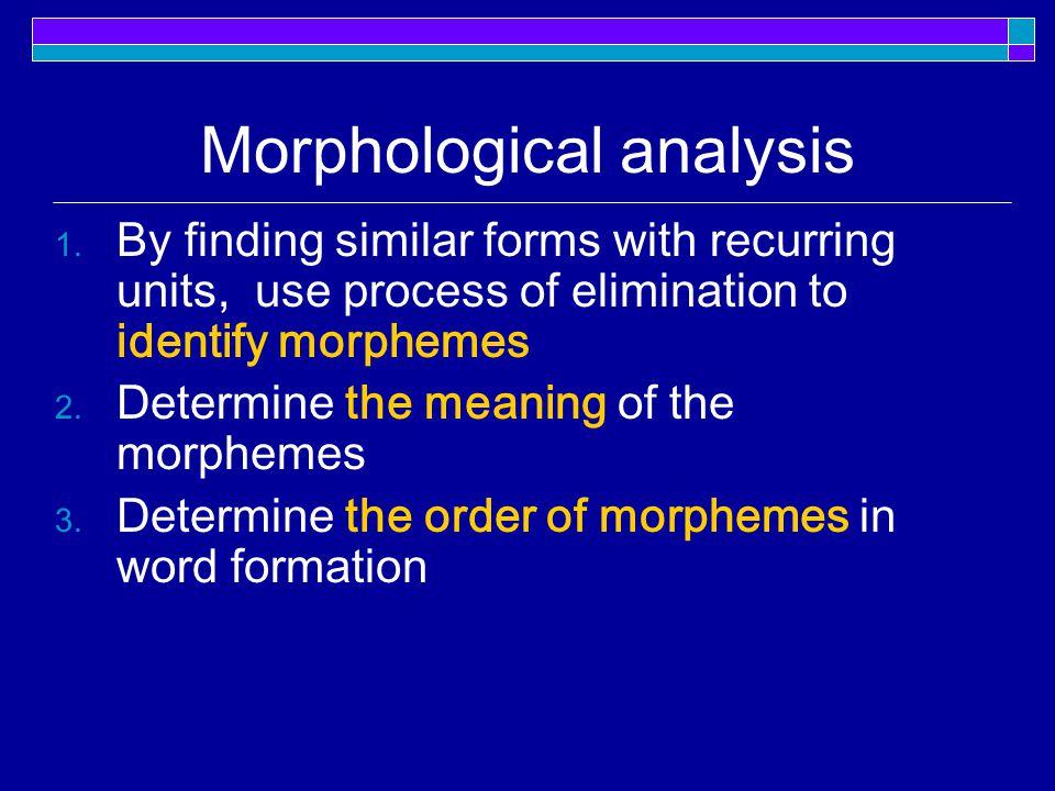 Morphological analysis 1.