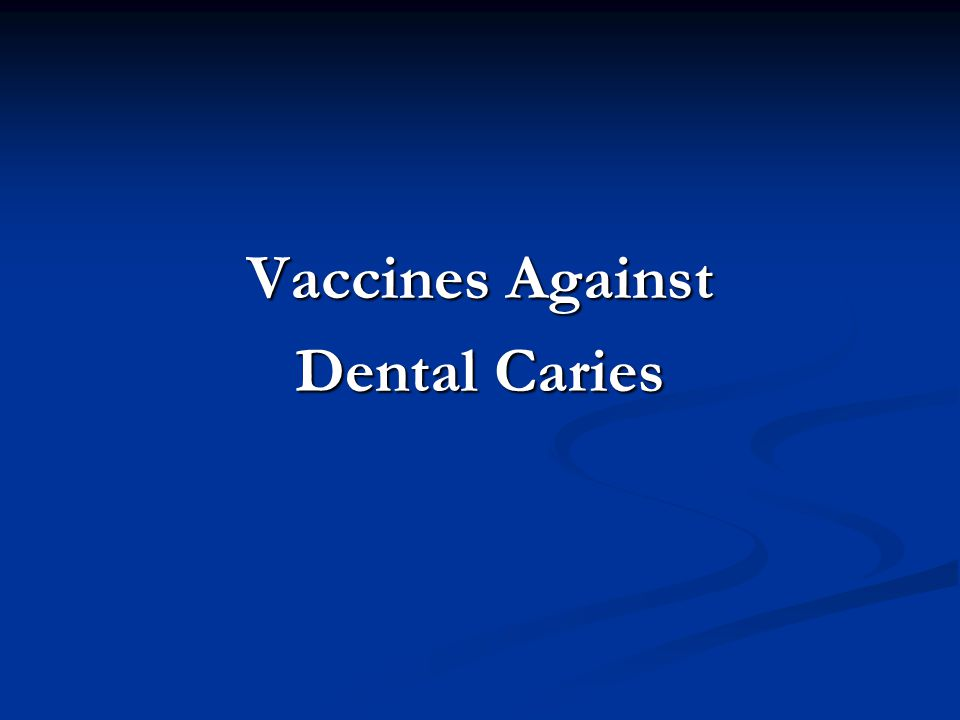 Vaccines Against Dental Caries