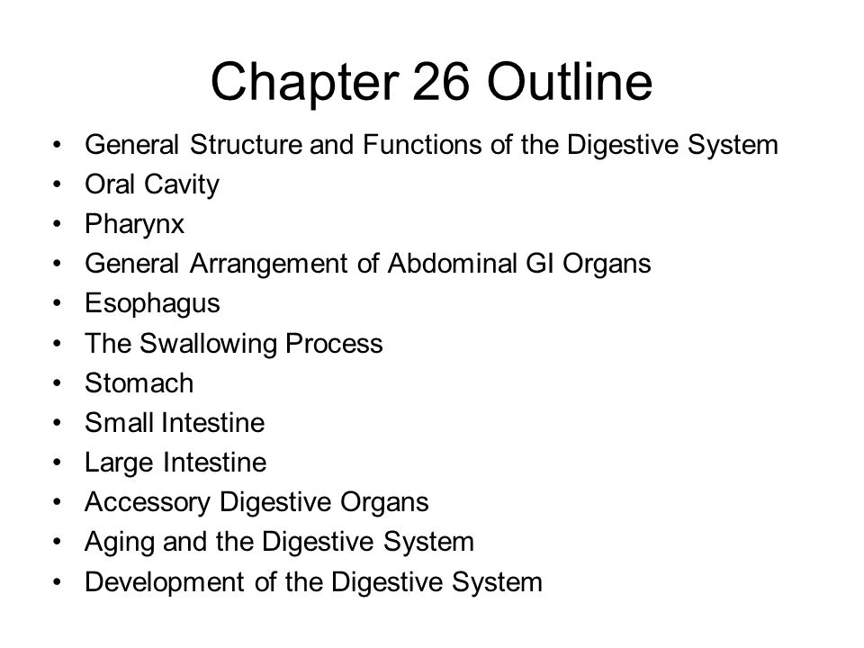 Chapter 26 Outline General Structure and Functions of the Digestive System Oral Cavity Pharynx General Arrangement of Abdominal GI Organs Esophagus Th