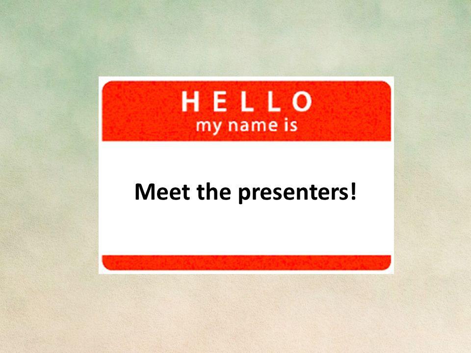 Meet the presenters!