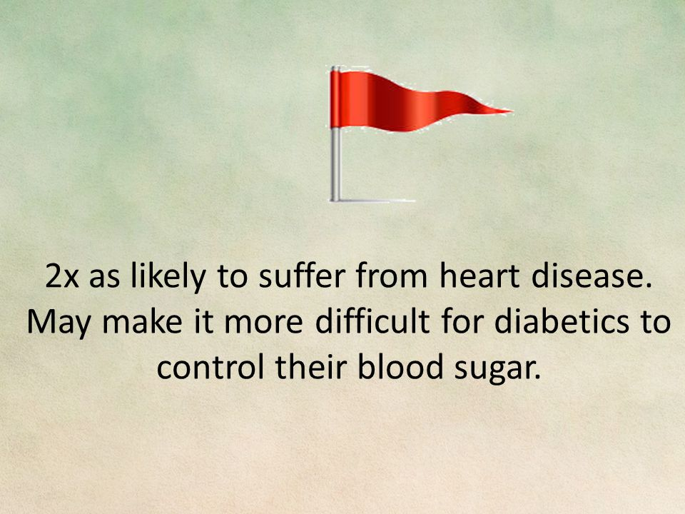 2x as likely to suffer from heart disease.