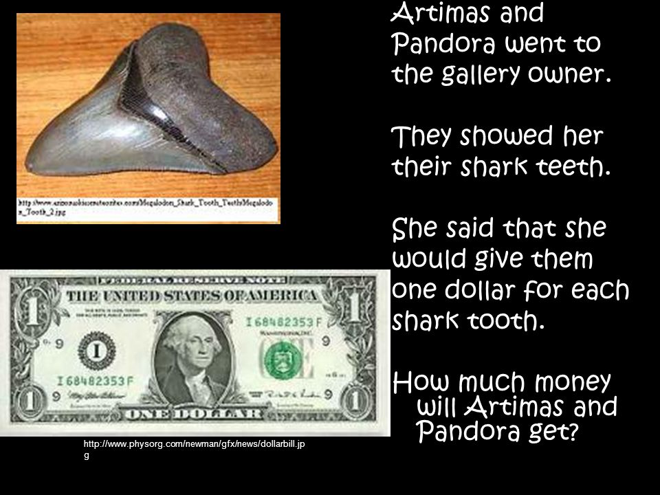 Artimas and Pandora went to the gallery owner. They showed her their shark teeth.