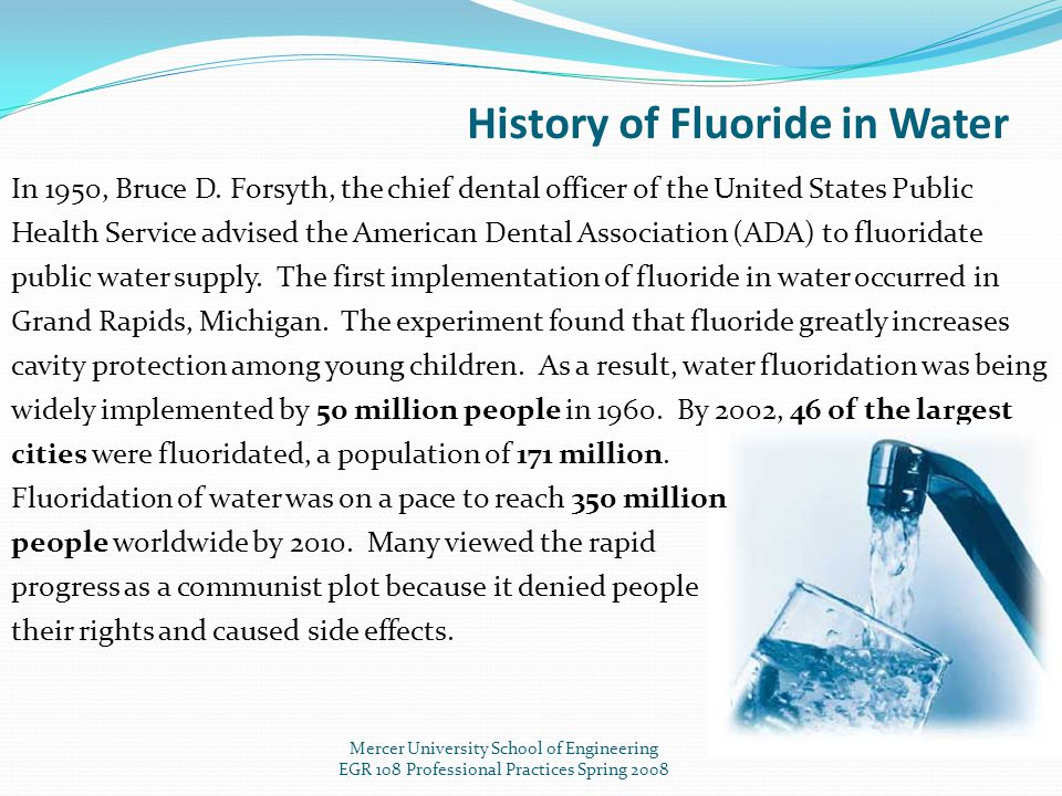 History of Fluoride in Water In 1950, Bruce D.