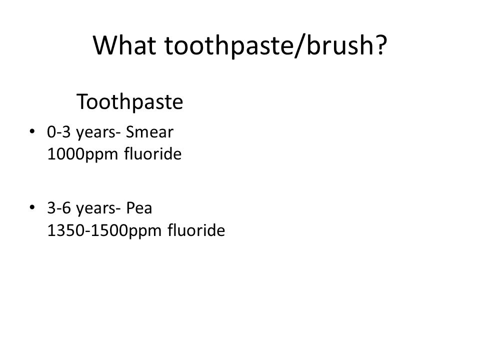 What toothpaste/brush.