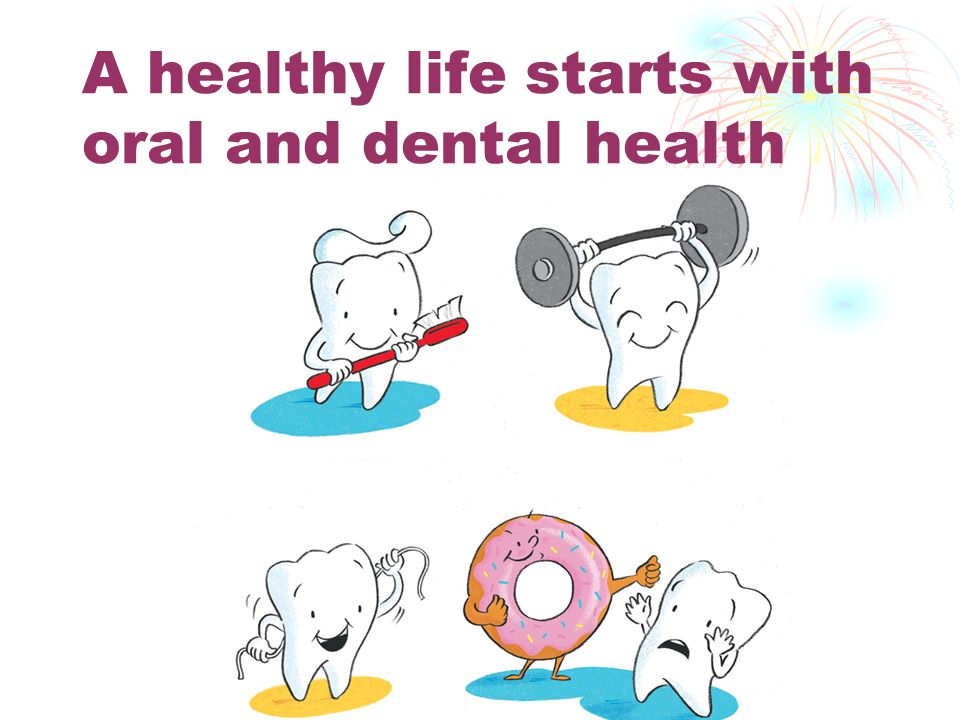 A healthy life starts with oral and dental health