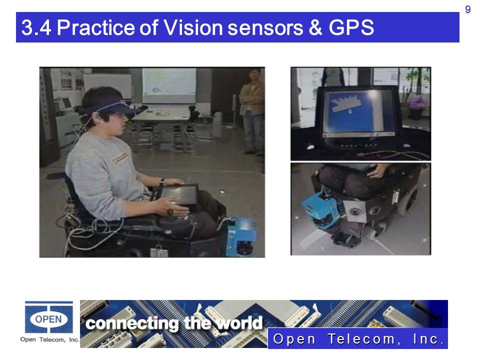 Open Telecom, Inc. 3.4 Practice of Vision sensors & GPS9